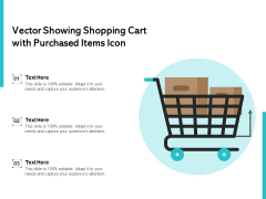 Vector Showing Shopping Cart With Purchased Items Icon Ppt PowerPoint Presentation Layouts Deck PDF