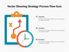 Vector Showing Strategy Process Flow Icon Ppt PowerPoint Presentation Infographic Template Graphic Tips PDF