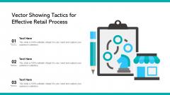 Vector Showing Tactics For Effective Retail Process Ppt Slides Elements PDF