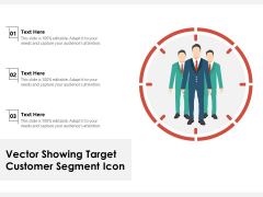 Vector Showing Target Customer Segment Icon Ppt PowerPoint Presentation Infographic Template Visual Aids PDF