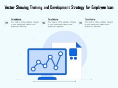 Vector Showing Training And Development Strategy For Employee Icon Ppt PowerPoint Presentation Gallery Example Topics PDF