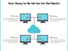 Vector Showing Two Way Data Sync From Cloud Migration Ppt PowerPoint Presentation Gallery Graphics Template PDF