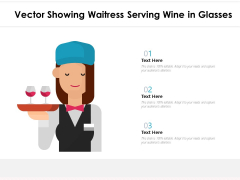 Vector Showing Waitress Serving Wine In Glasses Ppt PowerPoint Presentation File Background PDF
