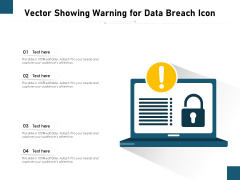 Vector Showing Warning For Data Breach Icon Ppt PowerPoint Presentation Summary Objects PDF