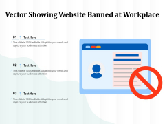 Vector Showing Website Banned At Workplace Ppt PowerPoint Presentation Pictures Tips PDF