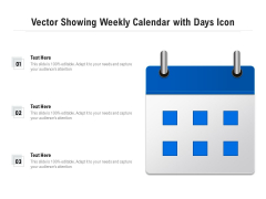 Vector Showing Weekly Calendar With Days Icon Ppt PowerPoint Presentation File Portfolio PDF