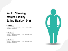 Vector Showing Weight Loss By Eating Healthy Diet Ppt PowerPoint Presentation Graphics PDF