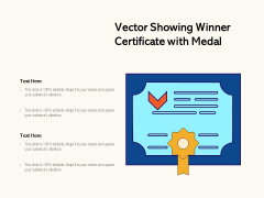 Vector Showing Winner Certificate With Medal Ppt PowerPoint Presentation File Design Templates PDF