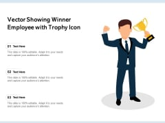 Vector Showing Winner Employee With Trophy Icon Ppt PowerPoint Presentation Pictures Clipart PDF
