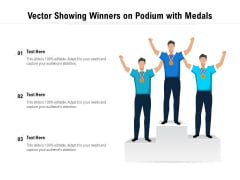 Vector Showing Winners On Podium With Medals Ppt PowerPoint Presentation File Graphic Images PDF