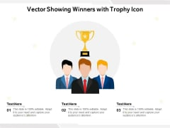 Vector Showing Winners With Trophy Icon Ppt PowerPoint Presentation Layouts Sample PDF