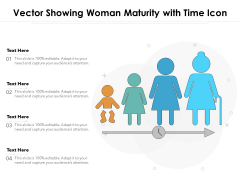 Vector Showing Woman Maturity With Time Icon Ppt PowerPoint Presentation Gallery Elements PDF