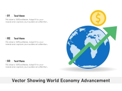 Vector Showing World Economy Advancement Ppt PowerPoint Presentation File Formats PDF