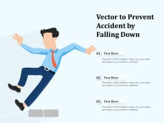 Vector To Prevent Accident By Falling Down Ppt PowerPoint Presentation File Display PDF