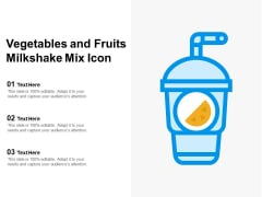 Vegetables And Fruits Milkshake Mix Icon Ppt PowerPoint Presentation Icon Slide Portrait PDF