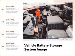 Vehicle Battery Storage System Image Ppt PowerPoint Presentation Outline Information PDF