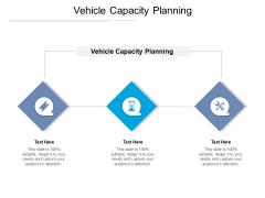 Vehicle Capacity Planning Ppt PowerPoint Presentation Inspiration Portfolio Cpb Pdf