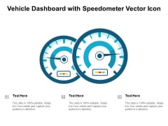 Vehicle Dashboard With Speedometer Vector Icon Ppt PowerPoint Presentation Portfolio Graphics PDF