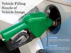 Vehicle Filling Nozzle Of Vehicle Image Ppt PowerPoint Presentation Icon Gallery PDF