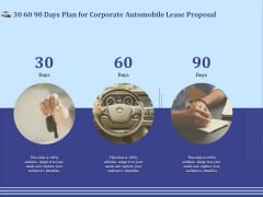 Vehicle Leasing 30 60 90 Days Plan For Corporate Automobile Lease Proposal Diagrams PDF