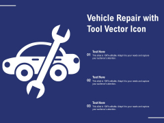 Vehicle Repair With Tool Vector Icon Ppt PowerPoint Presentation Layouts Template