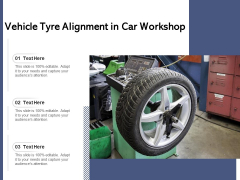 Vehicle Tyre Alignment In Car Workshop Ppt PowerPoint Presentation Styles Guide PDF