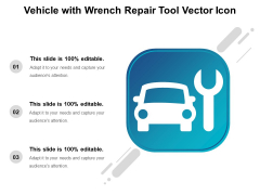 Vehicle With Wrench Repair Tool Vector Icon Ppt PowerPoint Presentation Summary Inspiration PDF