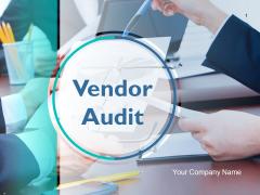 Vendor Audit Ppt PowerPoint Presentation Complete Deck With Slides