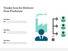 Vendor Icon For Delivery From Producers Ppt PowerPoint Presentation Professional Deck PDF