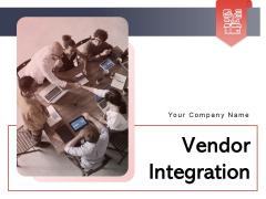 Vendor Integration Business Process Ppt PowerPoint Presentation Complete Deck