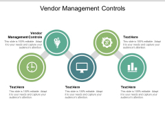 Vendor Management Controls Ppt PowerPoint Presentation Styles Themes Cpb