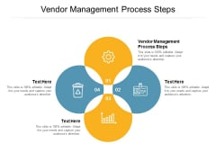 Vendor Management Process Steps Ppt PowerPoint Presentation File Example Introduction Cpb