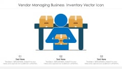 Vendor Managing Business Inventory Vector Icon Ppt Styles Picture PDF