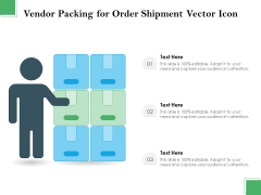 Vendor Packing For Order Shipment Vector Icon Ppt PowerPoint Presentation Model Display PDF