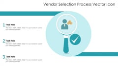 Vendor Selection Process Vector Icon Ppt Layouts Summary PDF