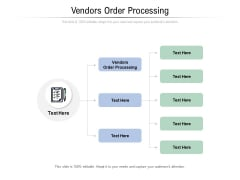 Vendors Order Processing Ppt PowerPoint Presentation Professional Objects Cpb Pdf