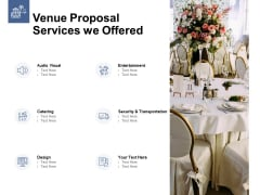 Venue Proposal Services We Offered Ppt PowerPoint Presentation Inspiration Designs