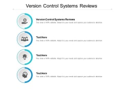Version Control Systems Reviews Ppt PowerPoint Presentation Outline Templates Cpb