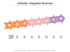 Vertically Integrated Business Ppt PowerPoint Presentation Pictures Graphic Tips Cpb Pdf