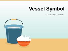 Vessel Symbol Multiple Ticks Water Bucket Ppt PowerPoint Presentation Complete Deck