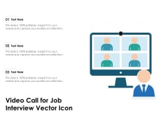 Video Call For Job Interview Vector Icon Ppt PowerPoint Presentation Icon Influencers PDF