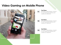Video Gaming On Mobile Phone Ppt PowerPoint Presentation File Example File PDF