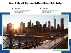 View Of City With High Rise Buildings Behind Metal Bridge Ppt PowerPoint Presentation Outline Background PDF