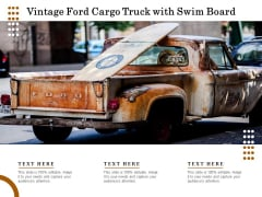 Vintage Ford Cargo Truck With Swim Board Ppt PowerPoint Presentation Layouts Styles PDF