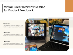 Virtual Client Interview Session For Product Feedback Ppt PowerPoint Presentation Gallery Infographics PDF