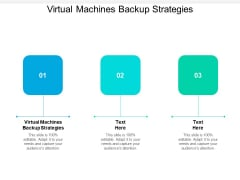 Virtual Machines Backup Strategies Ppt PowerPoint Presentation Infographic Template Design Inspiration Cpb