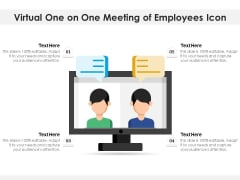 Virtual One On One Meeting Of Employees Icon Ppt PowerPoint Presentation Gallery Skills PDF