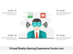 Virtual Reality Gaming Experience Vector Icon Ppt PowerPoint Presentation Professional Shapes PDF