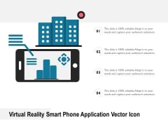 Virtual Reality Smart Phone Application Vector Icon Ppt PowerPoint Presentation Gallery Images PDF