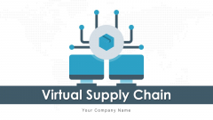 Virtual Supply Chain Data Processing Ppt PowerPoint Presentation Complete Deck With Slides